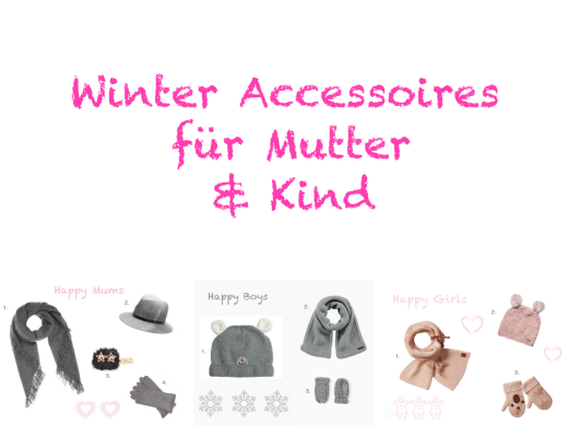 Happy Mum Blog - Winter Accessoires für Mutter und Kind - Titel